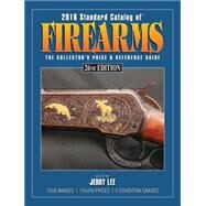 Standard Catalog of Firearms 2016 by Lee, Jerry, 9781440244414