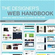 The Designer's Web Handbook: What You Need to Know to Create for the Web by McNeil, Patrick, 9781440314414