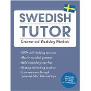 Swedish Tutor: Grammar and Vocabulary Workbook (Learn Swedish with Teach Yourself) by Olausson, Ylva, 9781473604414