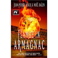 Flambe in Armagnac by Alaux, Jean-Pierre; Balen, Noël; Pane, Sally, 9781939474414