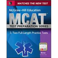 McGraw-Hill Education MCAT 2 Full-length Practice Tests 2015, Cross-Platform Edition 2 Full-Length Practice Tests by Hademenos, George, 9780071824415