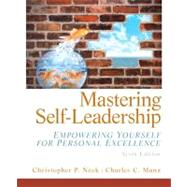 Mastering Self Leadership Empowering Yourself for Personal Excellence by Neck, Christopher C.; Manz, Charles P., 9780132754415