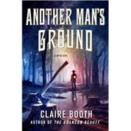 Another Man's Ground by Booth, Claire, 9781250084415