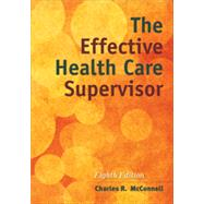 The Effective Health Care Supervisor by McConnell, Charles R., 9781284054415