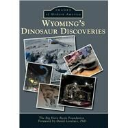 Wyoming's Dinosaur Discoveries by Big Horn Basin Foundation; Lovelace, David, Ph.d., 9781467134415