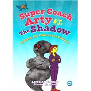 Super Coach Arty Vs. the Shadow by Thomas, Lorraine; Greaves, Simon; Evans, Phill, 9781785924415