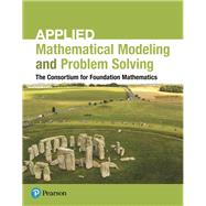 Applied Mathematical Modeling and Problem Solving by Consortium, 9780134654416