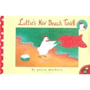 Lottie's New Beach Towel by Mathers, Petra; Mathers, Petra, 9780689844416