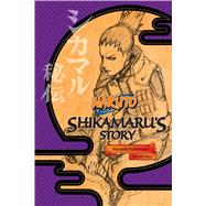 Naruto: Shikamaru's Story by Kishimoto, Masashi; Yano, Takashi; Allen, Jocelyne, 9781421584416