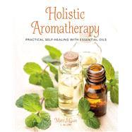 Holistic Aromatherapy by Gian, Marc J., 9781782494416