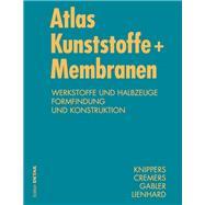 Atlas Kunststoff + Membranen by Lienhard, Julian; Knippers, Jan; Cremers, Jan; Gabler, Markus, 9783920034416