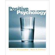 Positive Psychology by Baumgardner, Steve; Crothers, Marie, 9780131744417