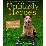 Unlikely Heroes by Holland, Jennifer S., 9780761174417