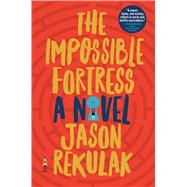 The Impossible Fortress by Rekulak, Jason, 9781501144417