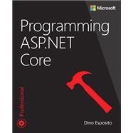 Programming ASP.NET Core by Esposito, Dino, 9781509304417