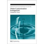 Water Contamination Emergencies by Borchers, Ulrich; Gray, John; Thompson, K. Clive, 9781849734417