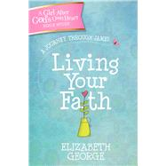 Living Your Faith by George, Elizabeth, 9780736964418