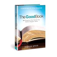 The Good Book 40 Chapters That Reveal the Bible's Biggest Ideas by Spoo, Deron; Idleman, Kyle, 9780781414418