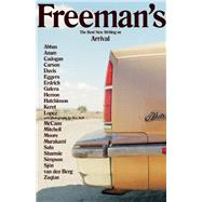 Freeman's: Arrival The Best New Writing on Arrival by Freeman, John, 9780802124418