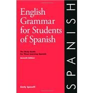 English Grammar for Students of Spanish : The Study Guide for Those Learning Spanish by Spinelli, Emily, 9780934034418