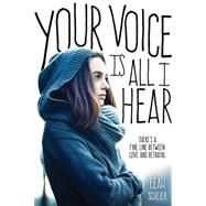 Your Voice Is All I Hear by Scheier, Leah, 9781492614418