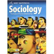 Holt Mcdougal Sociology: the Study of Human Relationships : Student Edition Grades 9-12 2010 by Thomas, W. LaVerne, 9780554004419