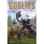 Goblins on the Prowl by Coville, Bruce, 9781416914419