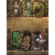 The Compendium of Fantasy Art Techniques: The Step-by-step Guide to Creating Fantasy Worlds, Mystical Characters, and the Creatures of Your Own Worst Nightmares by Alexander, Rob; Cowan, Finlay; Walker, Kevin, 9781438004419