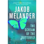 The Scream of the Butterfly A Lars Winkler Novel by Melander, Jakob, 9781770894419