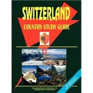 Switzerland Country Study Guide by International Business Publications, USA, 9780739744420
