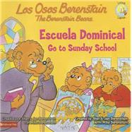 Los Osos Berenstain van a la escuela dominical / The Berenstain Bears Go to Sunday School by Berenstain, Jan; Berenstain, Mike, 9780829764420