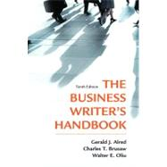 The Business Writer's Handbook, Tenth Edition by Alred, Gerald J.; Brusaw, Charles T.; Oliu, Walter E., 9781250004420
