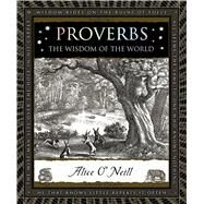 Proverbs The Wisdom of the World by O'Neill, Alice, 9781632864420
