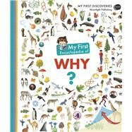 My First Encyclopedia of Why? by Lamoureux, Sophie, 9781851034420