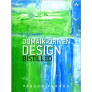 Domain-Driven Design Distilled by Vernon, Vaughn, 9780134434421