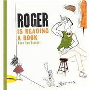 Roger Is Reading a Book by Van Biesen, Koen; Watkinson, Laura, 9780802854421