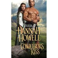 Conqueror's Kiss by Howell, Hannah, 9781420134421
