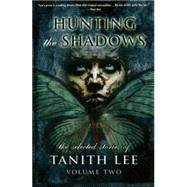 Hunting the Shadows by Lee, Tanith (CON), 9781479404421