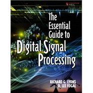 The Essential Guide to Digital Signal Processing by Lyons, Richard G.; Fugal, D. Lee, 9780133804423
