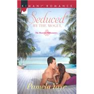 Seduced by the Mogul by Yaye, Pamela, 9780373864423