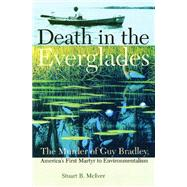 Death in the Everglades by McIver, Stuart B.; Arsenault, Raymond; Mormino, Gary R., 9780813034423