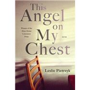 This Angel on My Chest by Pietrzyk, Leslie, 9780822944423