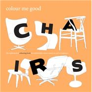 Colour Me Good Chairs by Elliott, Mel, 9780992854423