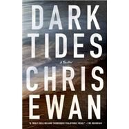 Dark Tides A Thriller by Ewan, Chris, 9781250074423