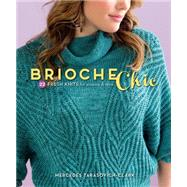 Brioche Chic: 22 Fresh Knits for Women & Men by Tarasovich-Clark, Mercedes, 9781620334423