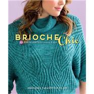 Brioche Chic: 22 Fresh Knits for Women & Men by Tarasovich-Clark, Mercedes, 9781620334423