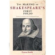 The Making of Shakespeare's First Folio by Smith, Emma, 9781851244423