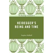 The Routledge Guidebook to Heidegger's Being and Time by Mulhall; Stephen, 9780415664424