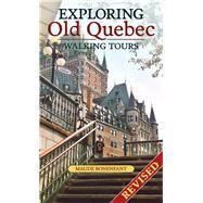 Exploring Old Quebec by Bonenfant, Maude; Marcok, Vicki, 9781550654424