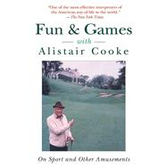 Fun & Games With Alistair Cooke by Cooke, Alistair, 9781628724424